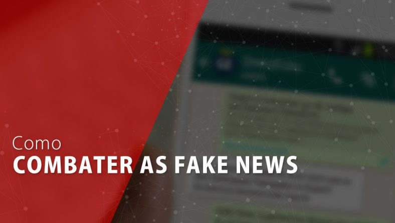 Como combater a Fake News
